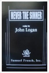 a critique of a production of never the sinner a murder drama by john logan Never the sinner by john logan get the script why would wealthy young men murder an innocent boy what demons lurked behind loeb's flashing good looks john logan is an award-winning playwright and screenwriter he has received rave reviews for his plays never the sinner.